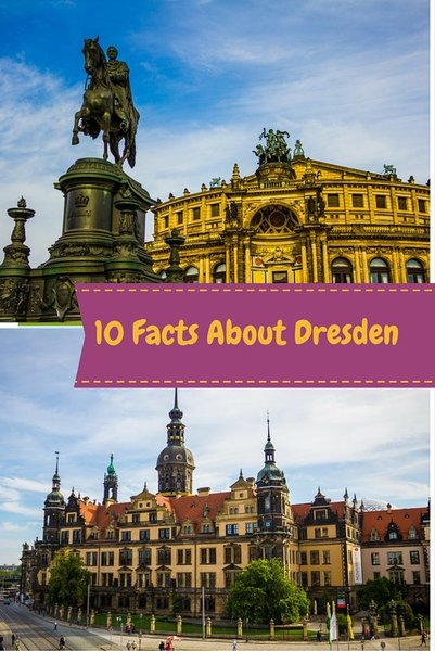 10 facts about Dresden